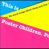 Poster Children: No More Songs About Sleep and Fire