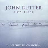 Rutter: Distant Land, Suites, etc / Rostal, Schaefer, RPO