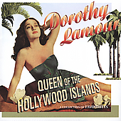 Dorothy Lamour: Queen of the Hollywood Islands