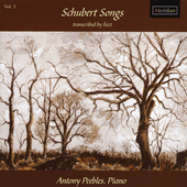 Schubert Songs transcribed by Liszt Vol 3 / Antony Peebles