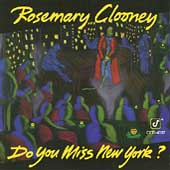 Rosemary Clooney: Do You Miss New York?
