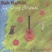 Bob Rafkin: Six String Christmas