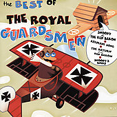 The Royal Guardsmen: The Best of the Royal Guardsmen