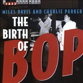 Miles Davis: Birth Of Bop