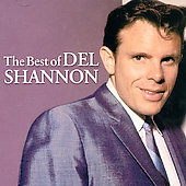 Del Shannon: Best of Del Shannon [Repertoire]