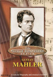The Famous Composer Series: Gustav Mahler [DVD]