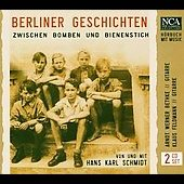 Hans Karl Schmidt: Stories from Berlin - Between bombs and bee stings /  Arndt Werner Bethke and Klaus Feldmann, guitars