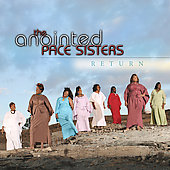 The Anointed Pace Sisters: Return