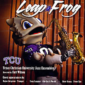 Texas Christian University Jazz Ensemble: Leap Frog