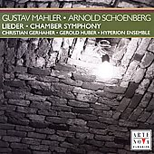 Mahler: Lieder;  Schoenberg: Chamber Symphony / Gerhaher