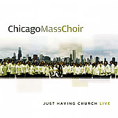 Chicago Mass Choir: Just Having Church