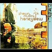 Shawn Mullins: Honeydew [Digipak]