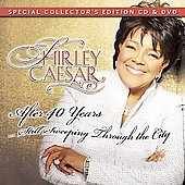 Shirley Caesar: After 40 Years: Still Sweeping Through the City