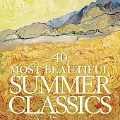 40 Most Beautiful Summer Classics - Mozart, Vivaldi, Debussy, etc