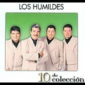 Los Humildes: 10 de Colleccion [2006] [Digipak]