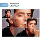 Lou Reed: Playlist: The Very Best of Lou Reed