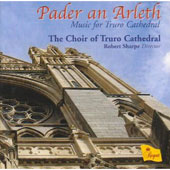 Pascoe: Pader an Arleth;  Briggs, Carney, Jackson, etc / Sharpe, Gray, Truro Cathedral Choir