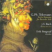 Telemann: 12 Fantasias for Recorder solo;  Bach: Partita BWV 1013 / Erik Bosgraaf