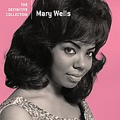 Mary Wells: The Definitive Collection