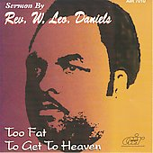 Rev. Jasper Williams/Rev. W. Leo Daniels: Too Fat to Get to Heaven