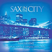 Sam Levine (Sax/Flute/Horn): Sax in the City