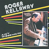 Roger Kellaway: Ain't Misbehavin'