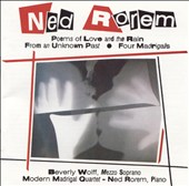 Rorem: Poems of Love and the Rain; From an Unknown Past; Four Madrigals