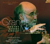 Grand Motets: Gretry, Gossec, Giroust