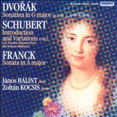 Dvorák: Sonatina in G major; Schubert: Introduction and Variations; Franck: Sonata in A major