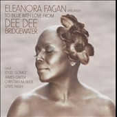 Dee Dee Bridgewater: Eleanora Fagan (1915-1959): To Billie with Love from Dee Dee