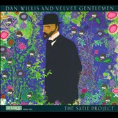 Dan Willis (Reeds): The Satie Project [Digipak] *
