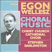 Egon Wellesz: Choral Music