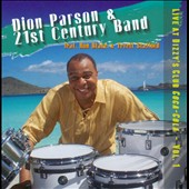 21st Century Band/Dion Parson & the 21st Century Band/Dion Parson: Live at Dizzy's Club Coca-Cola, Vol. 1
