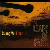 Cuong Vu/Cuong Vu 4-Tet: Leaps of Faith