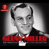 Glenn Miller: The Absolutely Essential 3 CD Collection