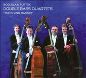 Boguslaw Furtok: Double Bass Quartetst