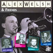 Alex Welsh/Alex Welsh & His Band: Alex Welsh and Friends