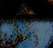 Alexander Turnquist: Hallway Of Mirrors [Digipak] *