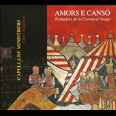 Amors e Cans&#243;, Trobadors de la Corona d'Arago / Capella De Ministrers