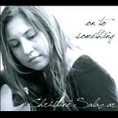 Christine Salazar: On To Something [Digipak]