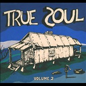 Various Artists: True Soul, Vol. 2: Deep Sounds from the Left of Stax [Digipak]