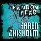 Karen Chisholm: Random Year [Digipak]