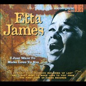 Etta James: I Just Want to Make Love to You [Digipak]