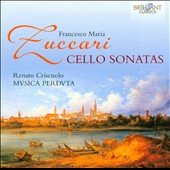 Francesco Maria Zuccari: Cello Sonatas / Renato Criscuolo, Musica Perduta