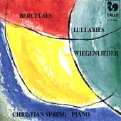 Berceuses, Lullabies, Wiegenlieder / Christian Spring