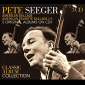 Pete Seeger (Folk Singer): Classic Album Collection: American Ballads/American Favorite Ballads 1-4