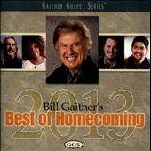 Bill Gaither (Gospel): Bill Gaither's Best of Homecoming 2013