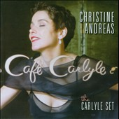 Christine Andreas: The Carlyle Set *