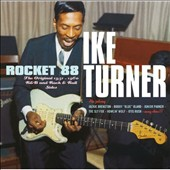 Ike Turner: Rocket 88: 1951-1960 R&B and Rock & Roll Sides