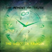 Voice in Fashion: The Moment of Truth
